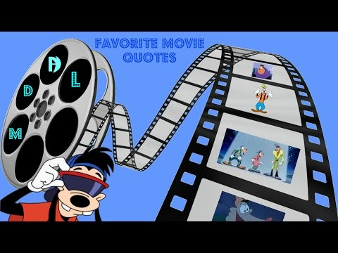MDDL Favorite Movie Quotes A Goofy Movie