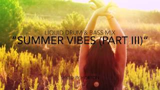 """Summer Vibes"" (Part III) ~ Drum & Bass Mix 2015"