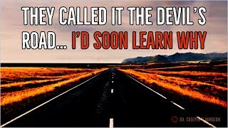 ''They Called it the Devil's Road… I'd Soon Learn Why'' | HIGHWAY HORROR CREEPYPASTA