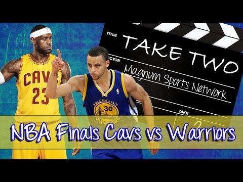 Cavs vs Warriors - NBA Finals Predictions - Take Two