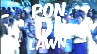 Gappy Ranks - Pon Di Lawn (Promo Video) 2017
