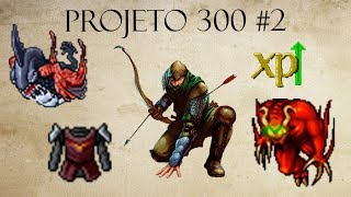 Tibia - Projeto 300 #2 : Double Loot + Double Exp = Double Satisfação