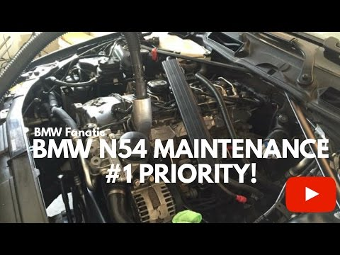 BMW 135i 335i 535i N54 Maintenance - #1 Priority!