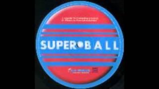 Superball The Music Is Pumping