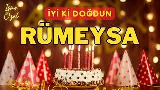 İYİKİ DOĞDUN RÜMEYSA (İsme Özel Doğum Günü Şarkısı)