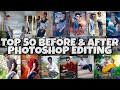 Top 50 Before & After Photoshop Editing New 2018 || 2019