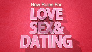 """""""New Rules For Love, Sex, & Dating - Sex"""
