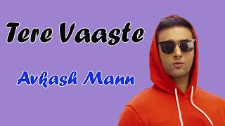 Tere Vaaste - Avkash Mann(Lyrics)
