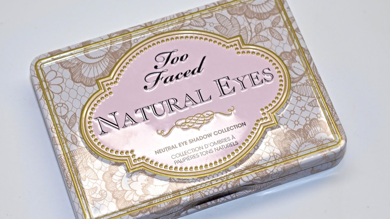 Too Faced Natural Eye Palette Review Youtube