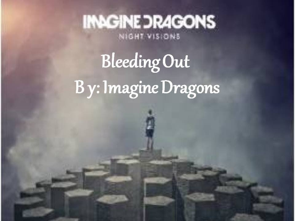 bleeding out by imagine dragons youtube