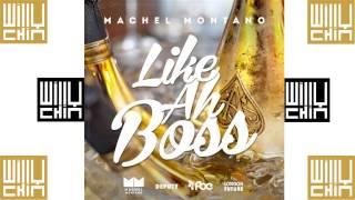 Machel Montano - Like Ah Boss [Willy Chin Remix]