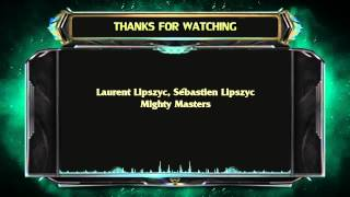 Repeat youtube video Laurent Lipszyc - Mighty Masters [ 15 MIN VERSION ]
