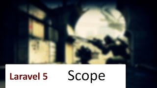 #9 Laravel 5: Scope (CS version)