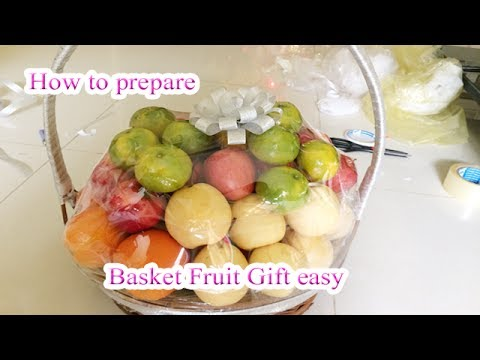 How to prepare Basket Fruit Gift easy