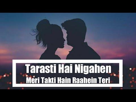 Download Tarasti Hai Nigahen Full Song With Lyrics Asim Azhar | tarasti hai nigahen meri takti hain raahein