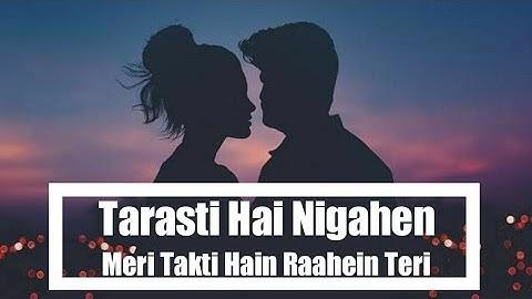 Tarasti Hai Nigahen Full Song With Lyrics Asim Azhar | tarasti hai nigahen meri takti hain raahein