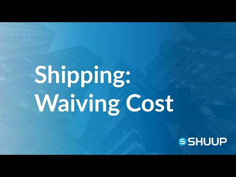 Shipping Methods Behavior: Waiving Cost
