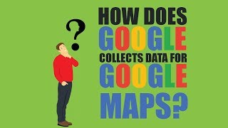 How Does Google Collects Data For Google Maps? How Google Maps Works? A brief Explanation Free HD Video