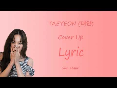 [LYRIC] TAEYEON 태연 – Cover Up [ Han- Rom-Eng]