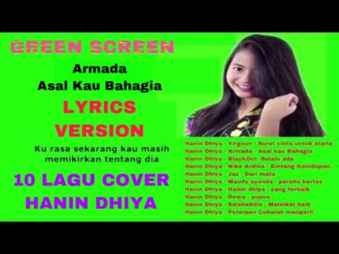 10 Lagu Cover HANIN DHIYA LIRIK MUSIK GREEN SCREEN