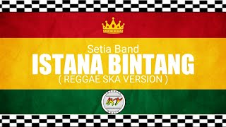 Download Lagu ISTANA BINTANG ( REGGAE SKA VERSION ) mp3