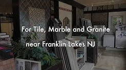 Franklin Lakes NJ Tile Store Marble, Granite from Fuda Tile Store