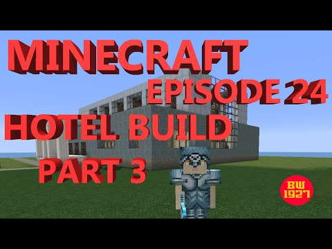 MINECRAFT EPISODE 24 HOTEL BUILD PART 3