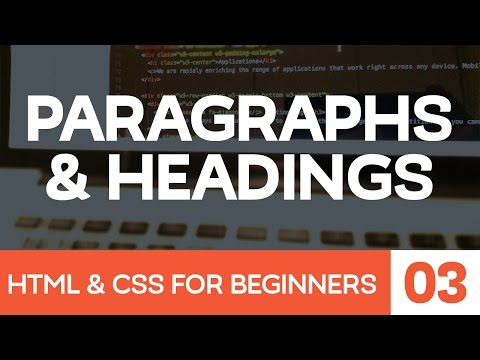 HTML & CSS For Beginners Part 3: Paragraphs And Headings