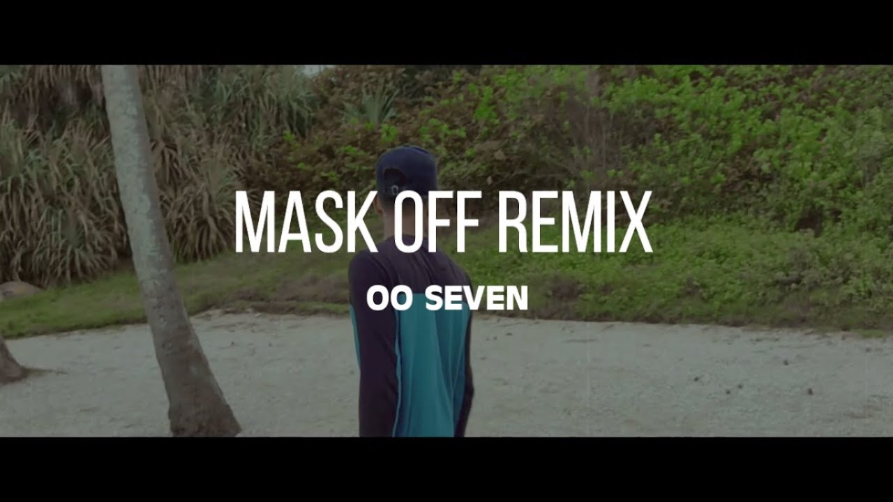 Download OOSeven -  Mask off (Remix)