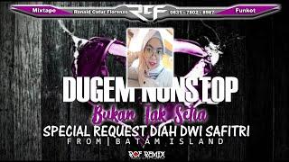 DJ BUKAN TAK SETIA TERBARU BATAM ISLAND req Diah Dwi Safitri From Batam Island | mixed : RCF REMIX