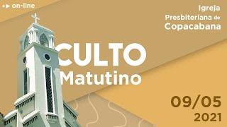 IPCopacabana - Culto matutino - 09/05/2021 - Rev. Marcelo Eliziário Vidal
