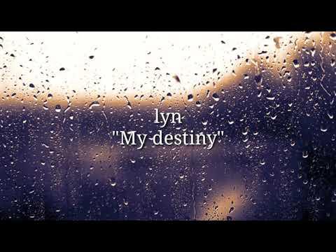 My destiny lyn {lyric dan Terjemahan, My destiny-lyn}