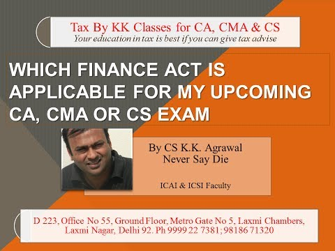 Which finance act is applicable for my CA, CS, CMA exam