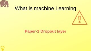 Paper-1 Some of the must read papers for machine learning beginners Dropout layer 