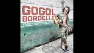 Gogol Bordello   Raise the Knowledge