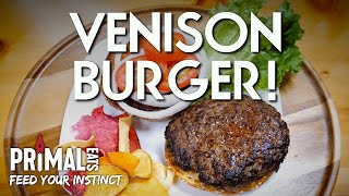 VENISON BURGERS TO FEED YOUR INSTINCT | PRIMAL EATS