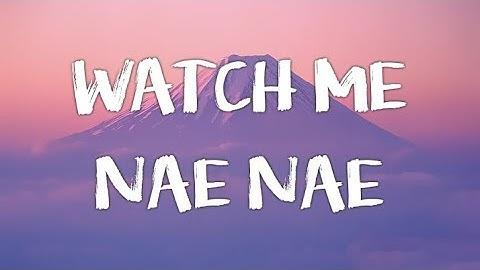 silento  watch me watch me nae nae  watch me whip lyrics