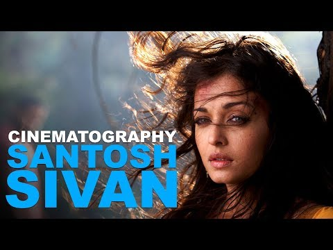 Understanding the Cinematography of Santosh Sivan