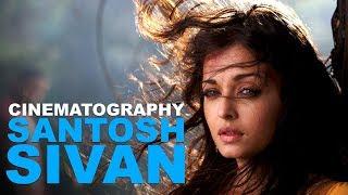 Understanding the Cinematography of Santosh Sivan thumbnail