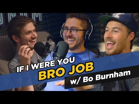 """If I Were You"" w/Jake and Amir and special guest Bo Burnham - Bro Job"