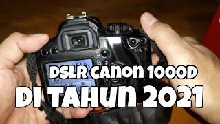 review kamera dslr canon 1000D di tahun 2021 | cara menggunakan kamera canon 1000D