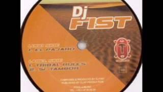 Dj Fist - El Pajaro (Original Mix)