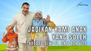 Hadad Alwi feat. Anti & Vita - Jadikan Kami Anak yang Sholeh (Official Music Video)