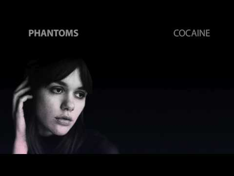 Phantoms - Cocaine
