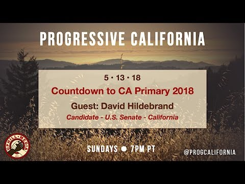 Progressive California with Laura & Joe - Guest Adriel Hampton - Countdown to #CAPrimary2018