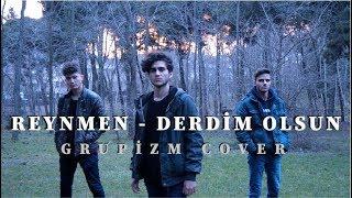 Reynmen - Derdim Olsun ( Grupizm Cover )