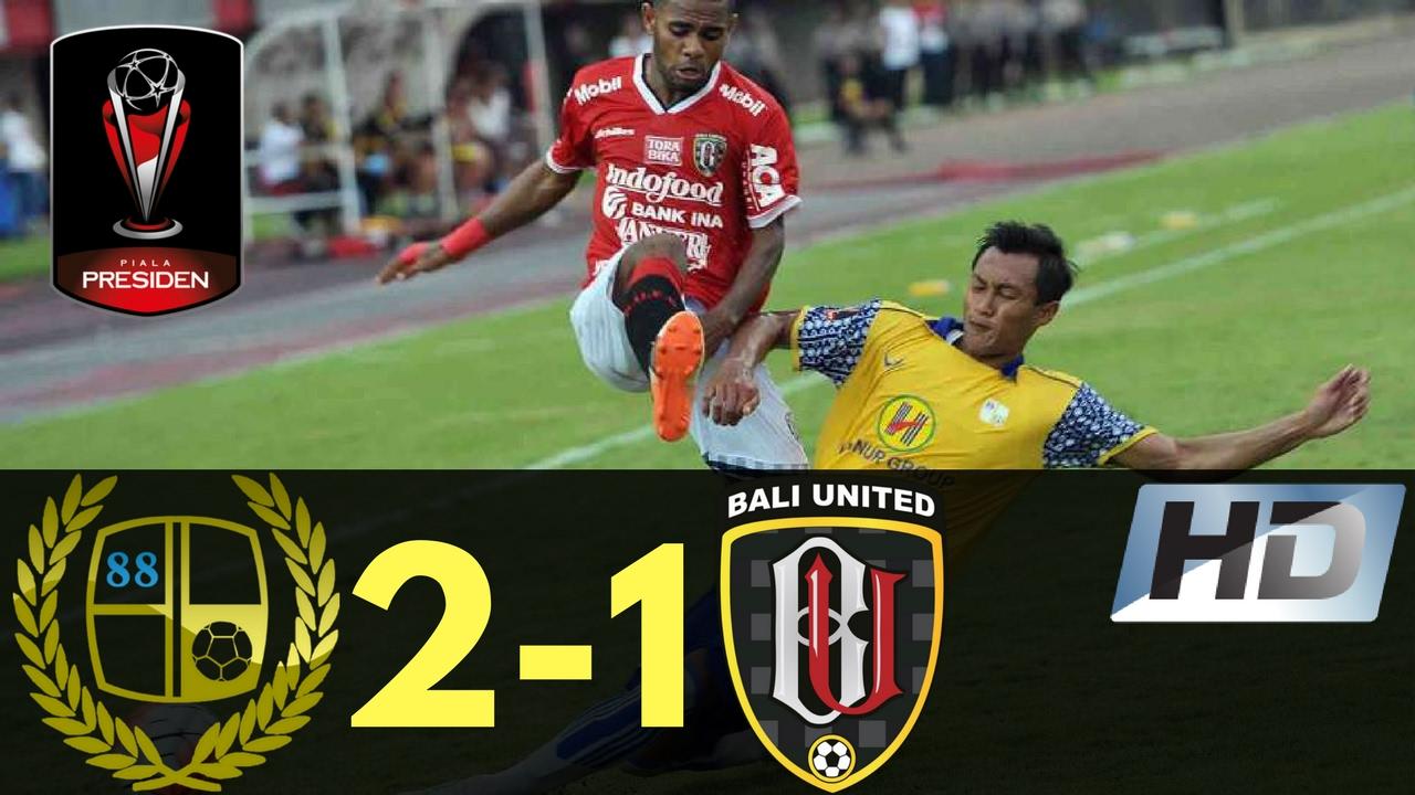 Barito Putera Vs Bali United   Piala Presiden All Goals Highlights