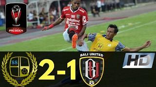 Barito Putera Vs Bali United 2-1 Piala Presiden All Goals & Highlights 18/02/2017