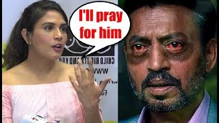 EMOTIONAL Richa Chadda Prays For Irrfan Khan's Health