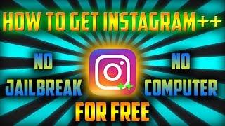 HOW TO DOWNLOAD TWEAKED INSTAGRAM ++ APP FOR FREE ON IPHONES IPADS iOS 10.2 NO JAILBREAK NO COMPUTER